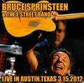 BRUCE SPRINGSTEEN / LIVE IN AUSTIN,TEXAS 3-15-2012