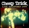 CHEAP TRICK / LIVE IN ROCKFORD 10-31-1977 DEFINITIVE EDITION