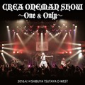 【LIVE DVD】CREA ONEMAN SHOW~One&Only~