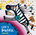 LIFE is Beautiful / ZEBRA ONE