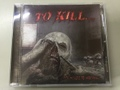 To Kill - Sick Minds to Macabre CD