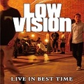 ■LOW VISION/live in best time