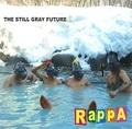 ■RAPPA/The Still Gray Future