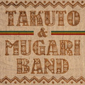TAKUTO & MUGARIBAND