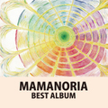 MAMANORIA「BEST ALBUM~10th ANNIVERSARY~」