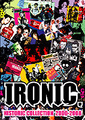 ■IRONIC 「HISTORIC COLLECTION 2000-2008」