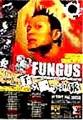 ■FUNGUS ポスター<1>