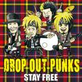 DROP OUT PUNKS『STAY FREE』