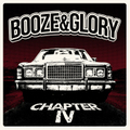 BOOZE & GLORY「CHAPTER IV」