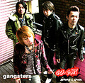 ■gangsters「GO-GO!! BEFORE AFTER」