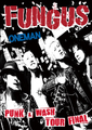 ■FUNGUS「PUNK & WASH TOUR FINAL」