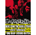 "DROP OUT PUNKS『HERE COME THE REBELS TOUR 2015""SPECIAL""-ONE MAN- 3ROUND MATCH』"