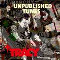 ■TRACY『UNPUBLISHED TUNES』