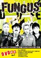 ■FUNGUS DVD通信 No.4