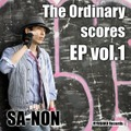 The Ordinary scores EP vol.1 / SA-NON