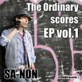 The Ordinary scores EP vol.1 / SA-NON