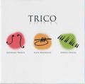 音楽CD 【 TRICO 】