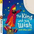 Read with Oxford: Stage 2: Traditional Tales : The King and his Wish and Other Tales