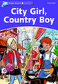 Dolphin Readers Level4: City Girl, Country Boy