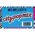 Mr.MELODY / City Pop Mix(TAPE + Download Code)(カセットテープ)