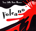 VOLCANO / YOSSY LITTLE NOISE WEAVER