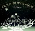 WOVEN / YOSSY LITTLE NOISE WEAVER