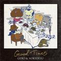 GOOD TIMES - GEBO & AOKIDESU