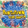 PAINT THE TOWN / LIFE EARTH