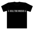 KILL THE MUSIC T-Shirts  半袖ブラック