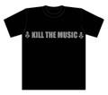 KILL THE MUSIC T-Shirts  半袖ブラック