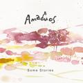Some Stories(サム・ストーリーズ) Amaduos <アマデュオス>