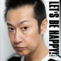 八田ケンヂ/LET'S BE HAPPY!