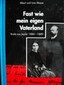 Albert und Lina Mosse / Fast wie mein eigen Vaterland :Briefe aus Japan 1886-1889