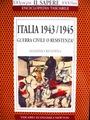 Massimo Rendina / Italia 1943/1945 Guerra civile o Resistenza ?