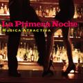 La Primera Noche / MUSICA ATRACTIVA