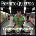 TRANSMISSION / ROBERTO QUINTERO