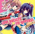 LOVE BULLETS×タイアッパーズ!