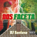 DJ Santana / DOS FACETA