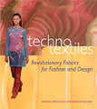 Techno Textiles - Revolutionary Fabrics for Fashion And Design
