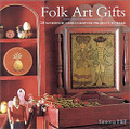 Folk Art Gifts-20 Authentic Hand-Crafted Projects to Make-