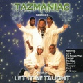 Tazmaniac Records / Let It Be Taught
