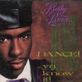 Bobby Brown / Dance Ya Know It