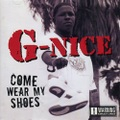 G-Nice / Come Wear My Shoes