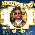 Young Dre / Hated By Many