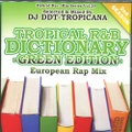 DJ DDT-Tropicana / Tropical R&B Distionary -GREEN- European Rap Mix