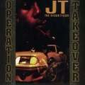 JT The Bigga Figga / Operation Takeover