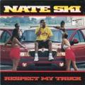 Nate Ski / Respect My Truck