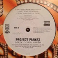 Project Playaz / Dirty Down South