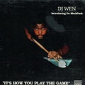 DJ Wen / It's How You Play The Game