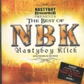 NB Ridaz / The Best Of NBK Nastyboy Klick